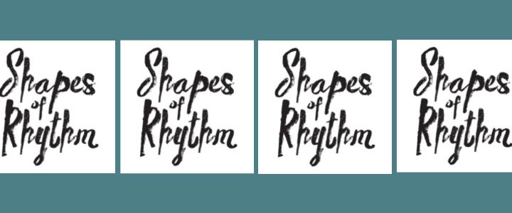 Label Focus: Shapes of Rhythm