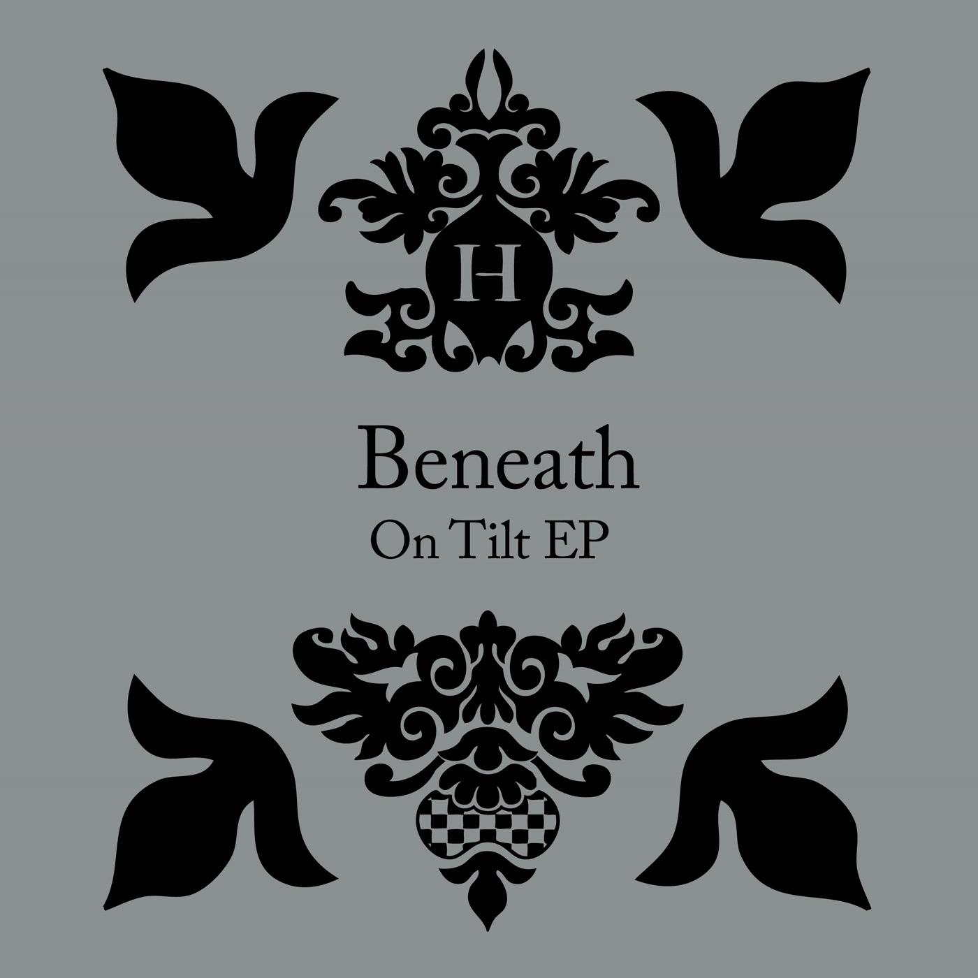 Beneath – On Tilt EP (Hemlock Recordings)