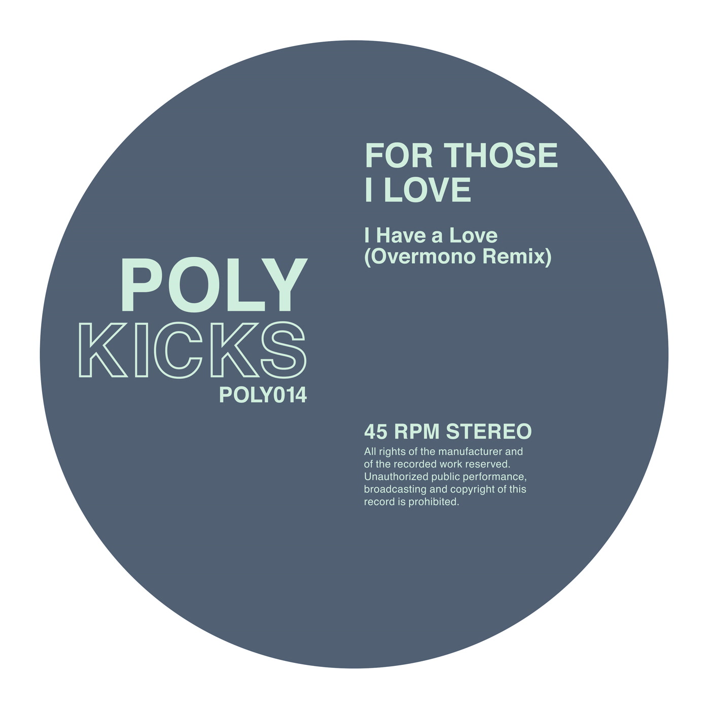 For Those I Love – I Have a Love (Overmono Remix) (Poly Kicks)