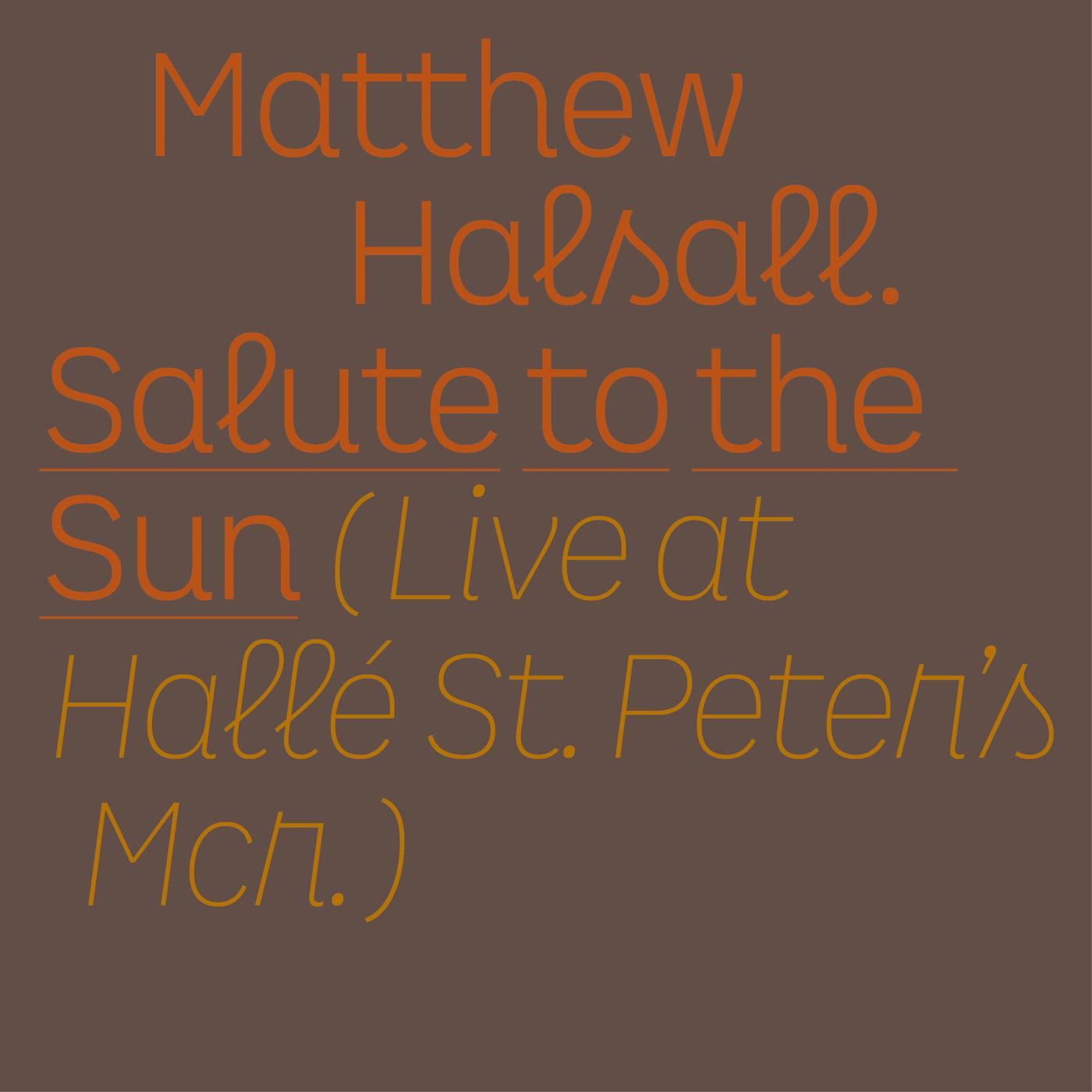 Matthew Halsall – Salute to the Sun Live at Hallé St. Peter's (Gondwana Records)