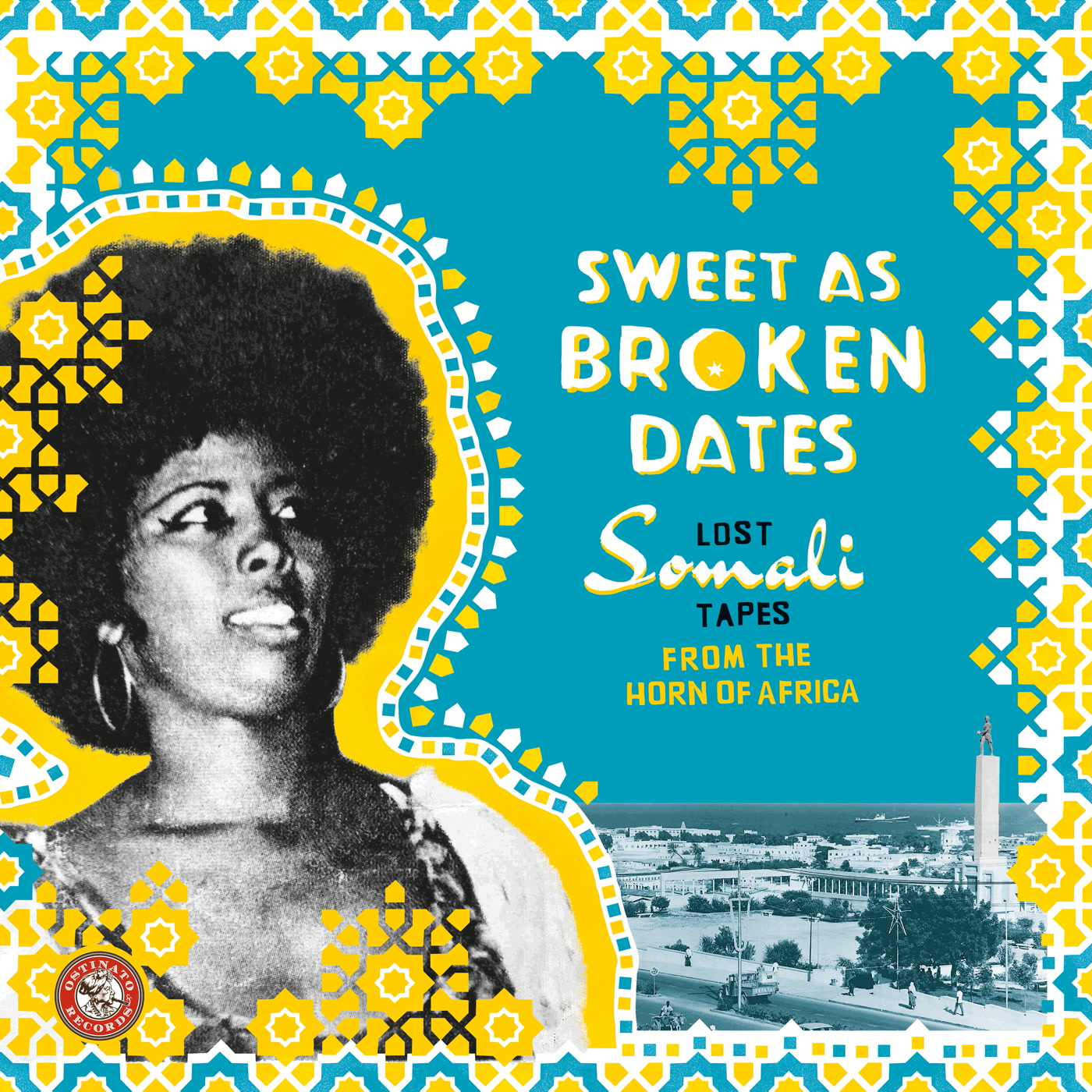 Various Artists – Sweet As Broken Dates: Lost Somali Tapes from the Horn of Africa (Ostinato Records)